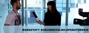 Warsztaty operatorsko-dokumentalne